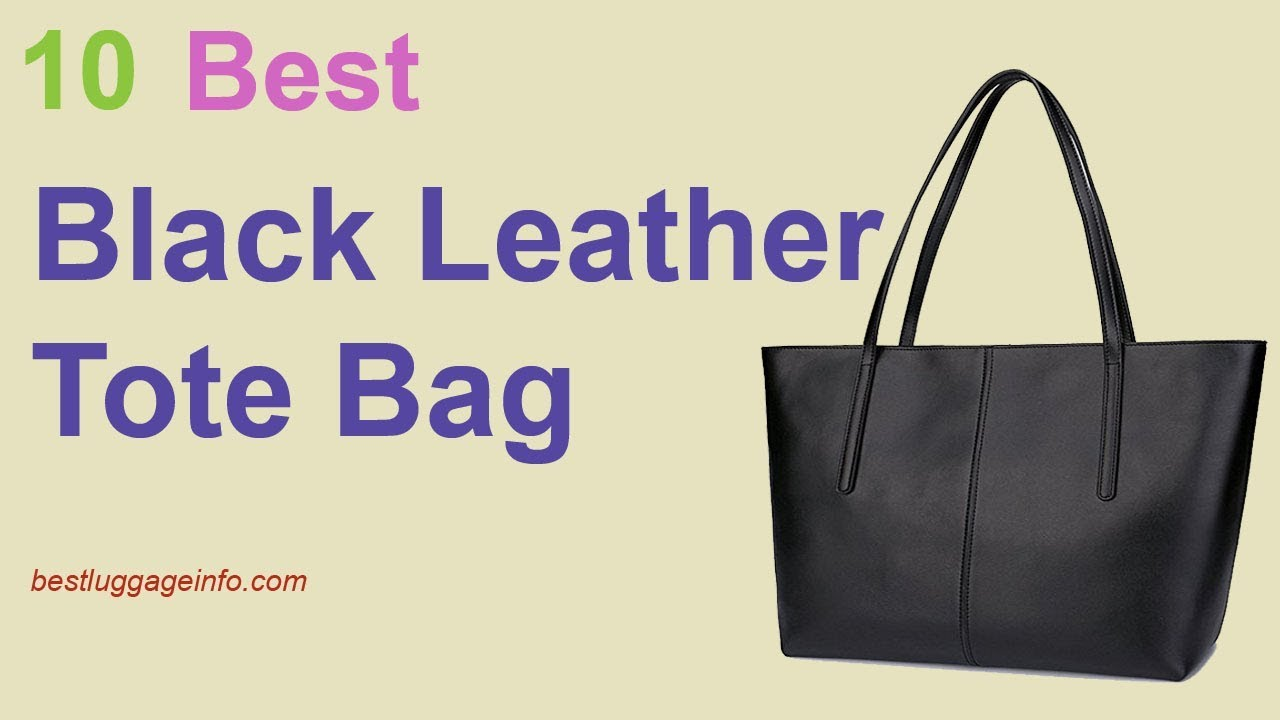 Best Black Leather Tote Bag Ten Carry On Soft Handbags