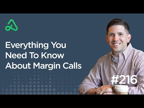 Everything You Need To Know About Margin Calls [Episode 216]