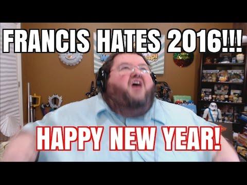 FRANCIS HATES 2016! HAPPY NEW YEAR!