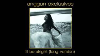 Скачать Anggun I Ll Be Alright Long Version
