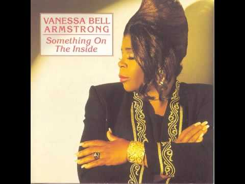 Vanessa Bell Armstrong - Something On The Inside