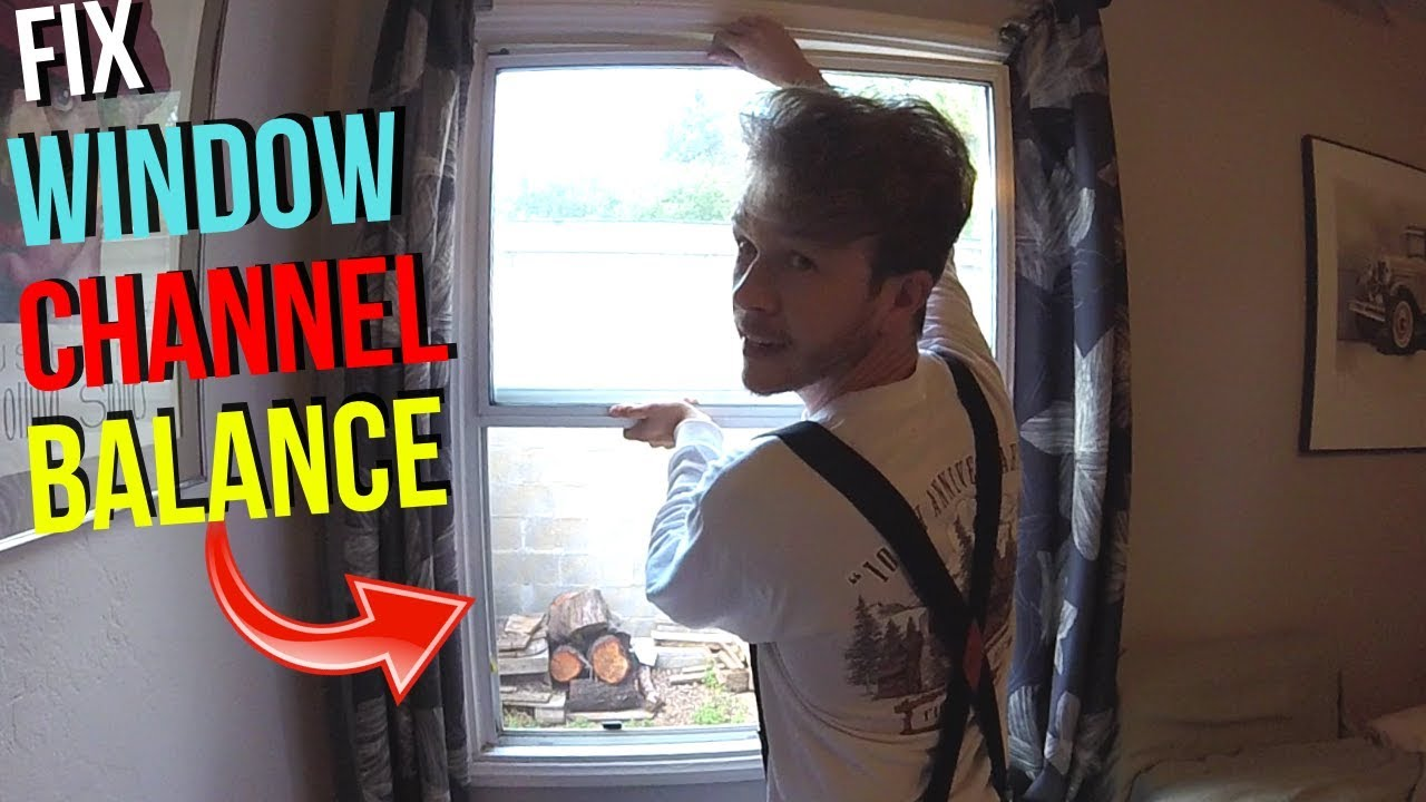 How To Fix Windows that Won't Stay Up/Open  Window Channel Balance  Replacement -Jonny DIY