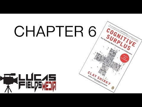 Cognitive Surplus By Clay Shirky - Chapter 6 - section 1