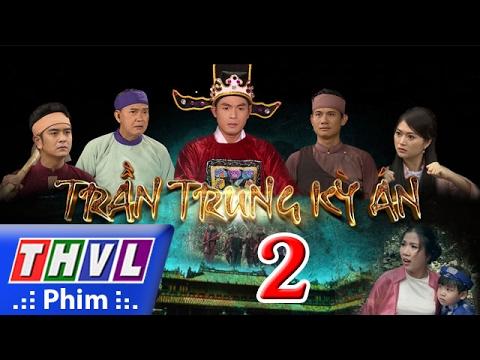 PTC3 ::: «EP 43/43 CUT» TRẦN TRUNG KỲ ÁN | THVL1 | 2017 Vietnam | Updating...