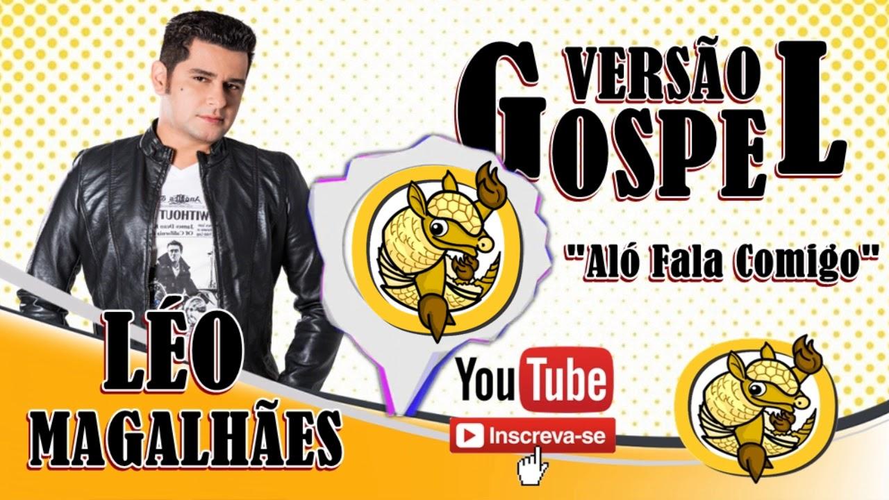 Alô Fala Comigo * Versão Forró Gospel * ( Leo Magalhães )