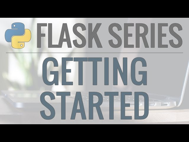 Python Flask Tutorial: Full-Featured Web App Part 1 - Getting Started