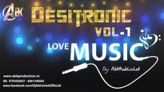 Desitronic Vol55 Abk Production Dj Abhishek Mp3 Song Download