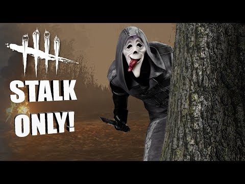 STALK ONLY!   Dead By Daylight DERPFACE GAMEPLAY