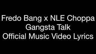 Fredo Bang x NLE Choppa - Gangsta Talk (Official Music Video Lyrics)