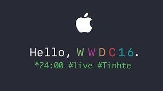 live - su kien apple wwdc 2016