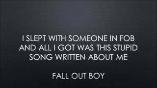 Fall Out Boy - I Slept With Someone In Fall Out Boy (Lyrics)