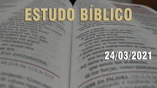 Estudo Bíblico - 24/03/2021