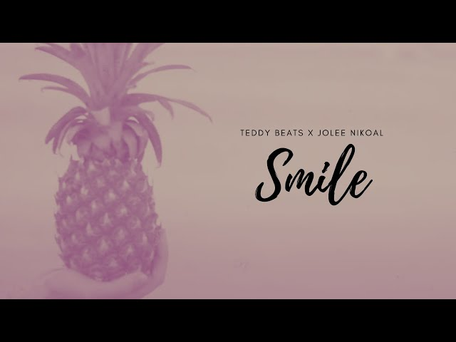Teddy Beats x Jolee Nikoal - Smile [Lyric Video]