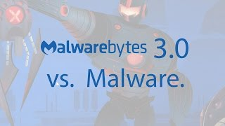 malwareBytes 3.0 Review - Part 1 - Malwarebytes vs Malware