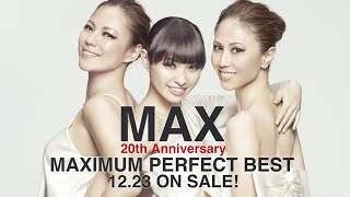 MAX / 「MAXIMUM PERFECT BEST」Digest Movie