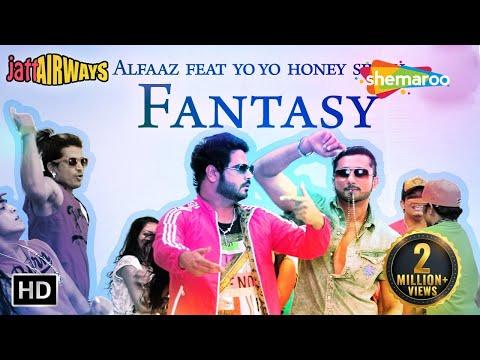 Fantasy Feat Yo Yo Honey Singh Alfaaz - Official Full Video Song - Jatt Airways