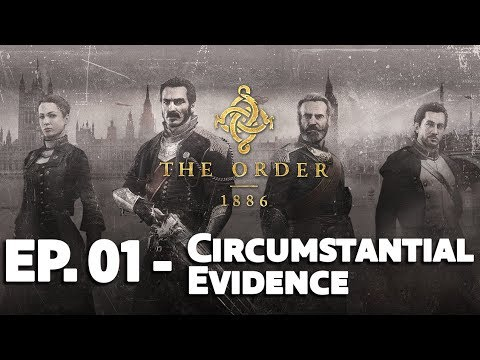 The Order: 1886 Story - Circumstantial Evidences [Episode 01] [IT/EN Sub]