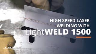 LightWELD 1500 High Speed Welding
