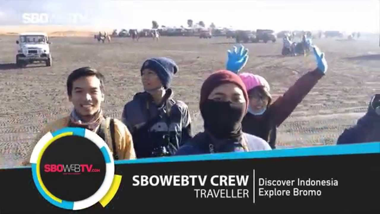 Discover Indonesia - Explore Bromo #SBOWEBTV Holiday