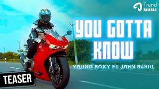 You Gotta Know Hip Hop Music Video Teaser | Young Boxy Feat John Rahul | Trend Music