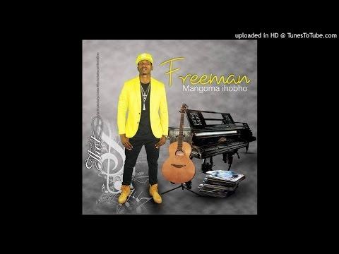 Freeman - Top Shotta (Mangoma Ihobho 2016)