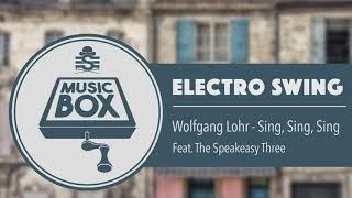 Wolfgang Lohr feat. The Speakeasy Three - Sing, Sing, Sing // Electro Swing