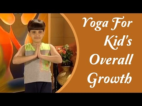 Yoga for Kids Growth - Height and Overall Physical & Mental Growth | Yoga Tutorial In Hindi