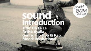 Hip Hop & Rap [ BGM ] [ ヒップホップ ] [ good music ] [ 作業用 ] [ ラップ ] [ 音楽 ] Oh La La - dyalla thumbnail