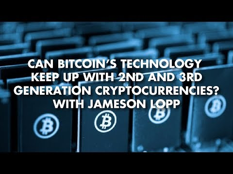 Can Bitcoin's Technology Keep Up With 2nd and 3rd Generation Cryptocurrencies? With Jameson Lopp