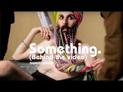 Something (About You) - Behind The Video with Gangs Of Ballet