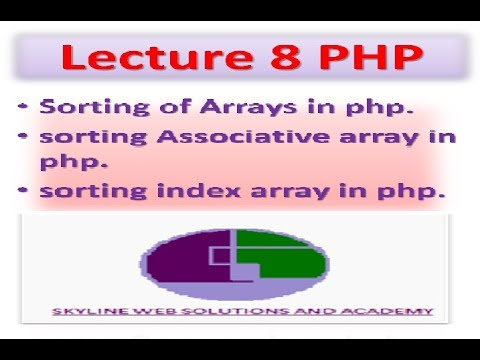 Lecture 8 | Sorting Of Arrays In Php | Sorting Index Array In Php | Php Sort Array By Value | Key