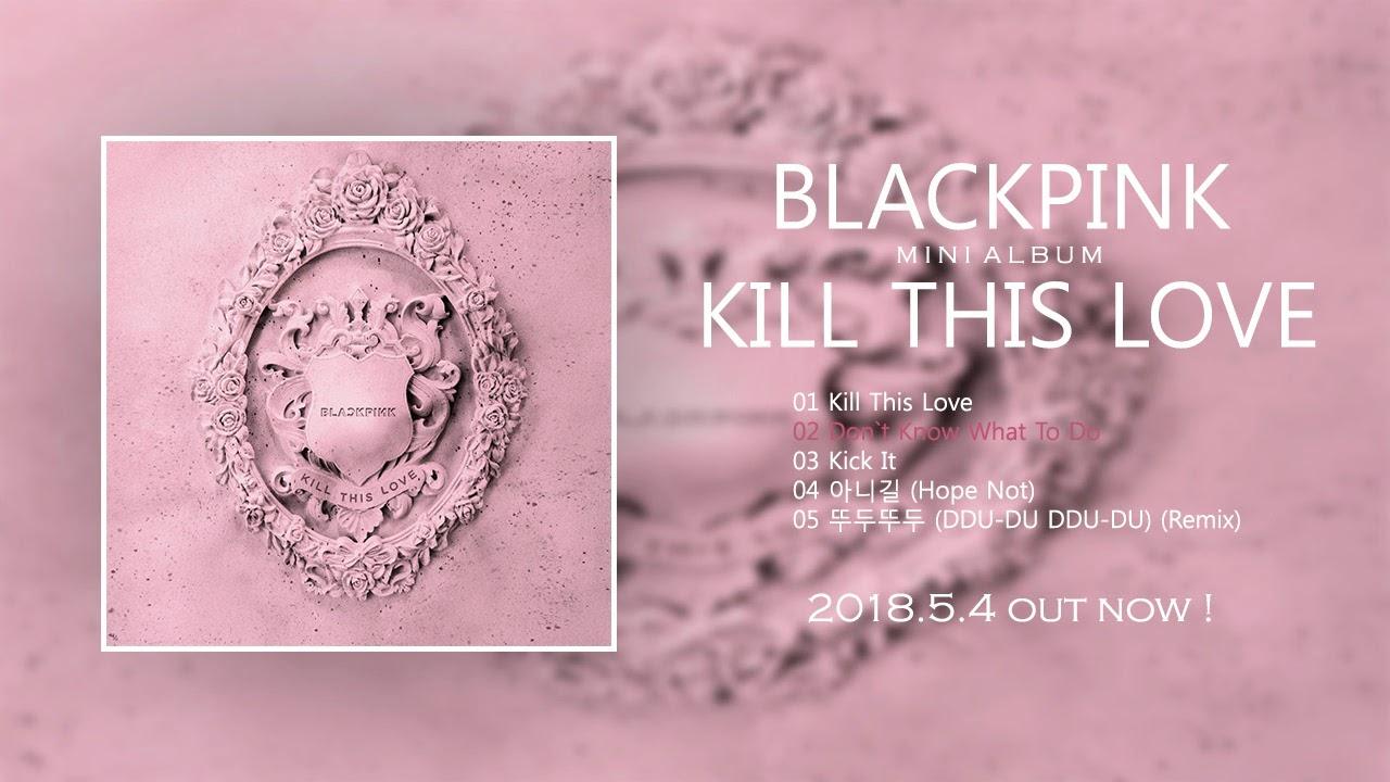 [MINI ALBUM] BLACKPINK – KILL THIS LOVE + DOWNLOAD