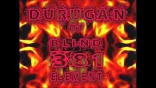 Durugan of 381 Blind Element