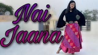 Nai Jaana (Danspire Choreography)