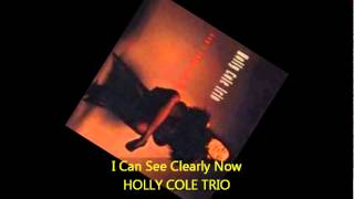 Holly Cole Trio - I CAN SEE CLEARLY NOW