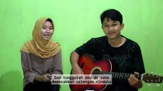 Download lagu Celengan Rindu - fiersa Besari (Cover By Muhammad Rizki Fauzi feat Silvia)