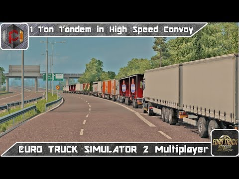 1T Tandem High Speed Convoy [Euro Truck Simulator 2 Multiplayer] - Duration: 18:10.