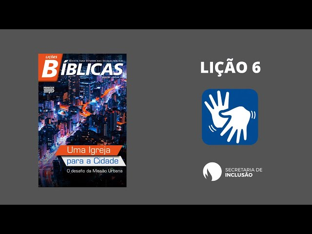 LIÇÃO 334 - #06 LIBRAS | A IGREJA E A CIDADE