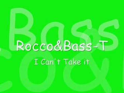 Rocco&Bass-T - I can't take it