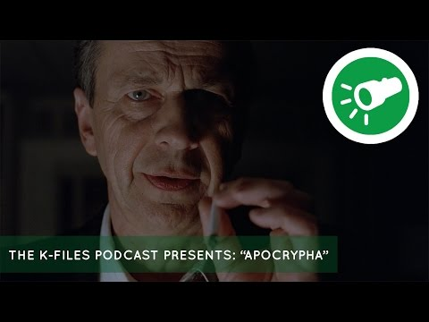 "The X-Files Podcast | The K-Files Presents ""Apocrypha"" 