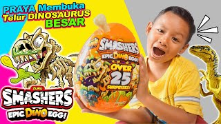 Praya Bermain Dengan Telur Dinosaurus Besar | ZURU Smasher DINO Egg Series 3 Epic