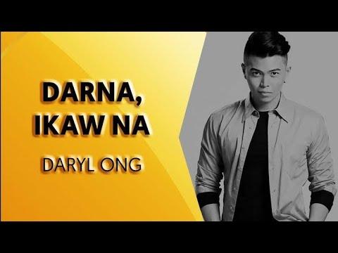 Darna, Ikaw Na [LYRICS ] - Daryl Ong