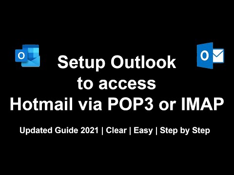 Setup Outlook to access Hotmail via POP3 or IMAP   2021   Step by Step Guide
