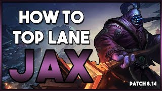 How To Play: Jax Top Lane Guide | League Patch 8.14