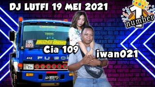 DJ LUTFI TERBARU 19 MEI 2021 SESSION 1