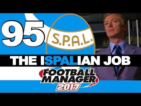 THE ISPALIAN JOB | PART 95 | ACHIEVEMENT HUNTER | FOOTBALL MANAGER 2017