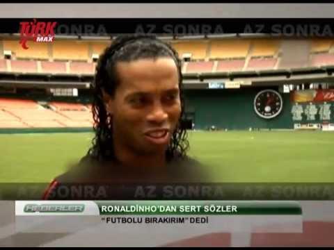 Ronaldinho'dan Şok Sözler