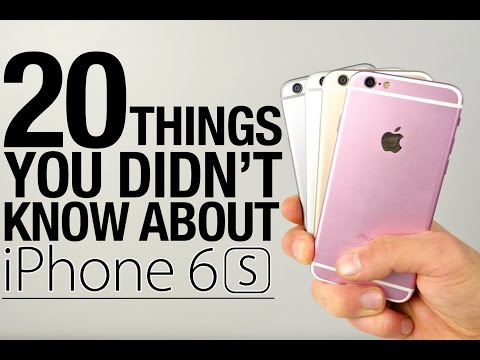 iPhone 6S - 20 Things You Didn't Know!