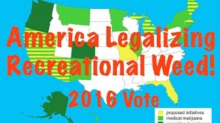 Why Recreational Marijuana Will Be Legal In All States USA Voted Nov 8th Passed Weed Legalization