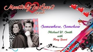 Michael W. Smith with Amy Grant - Somewhere, Somehow
